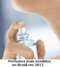 Perfumes mais vendidos no Brasil 2013